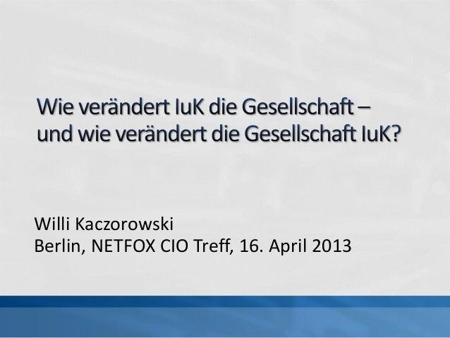 Willi KaczorowskiBerlin, NETFOX CIO Treff, 16. April 2013