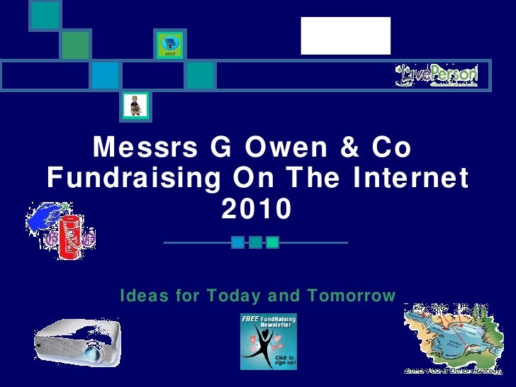 Messrs G Owen & Co  Fundraising On The Internet 2010 Ideas for Today and Tomorrow