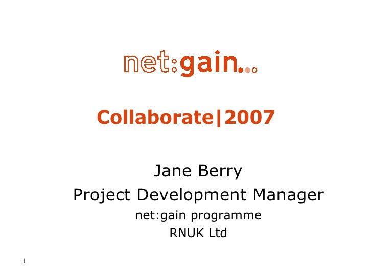 Collaborate|2007 Jane Berry Project Development Manager net:gain programme RNUK Ltd