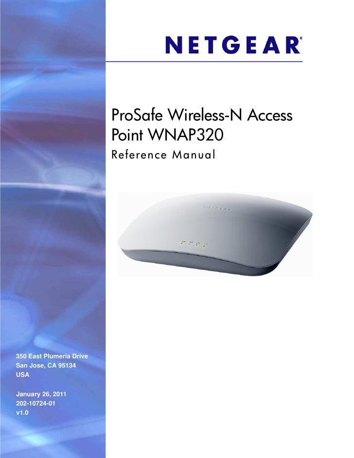 ProSafe Wireless-N Access                          Point WNAP320                          Reference M anua l350 East Plume...