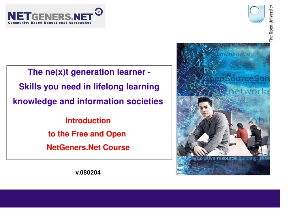 The ne(x)t generation learner -  Skills you need in lifelong learning knowledge and information societies              Int...