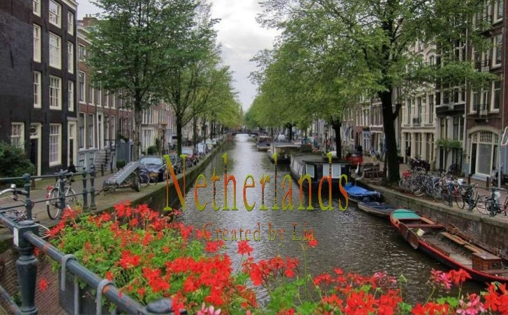 Netherlands Created by Lia