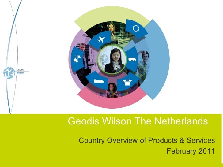 GEODIS WILSON  _____________________________  The Pharma approach Country Overview of Products & Services February 2011 Ge...