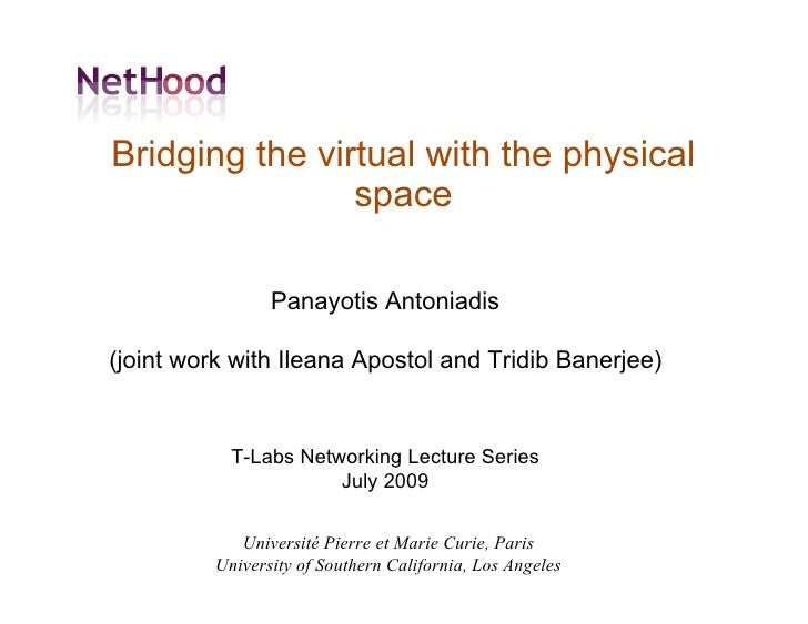 Bridging the virtual with the physical                 space                  Panayotis Antoniadis  (joint work with Ilean...