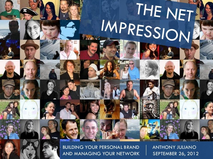 THE NET IMPRESSION: BUILDING YOUR PERSONAL BRAND AND MANAGING YOUR NETWORK