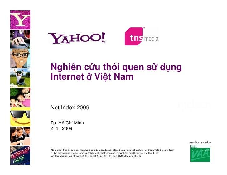 Nghiên cứu thói quen sử dụng Internet ở Việt Nam   Net Index 2009  Tp. Hồ Chí Minh 2 .4. 2009                             ...