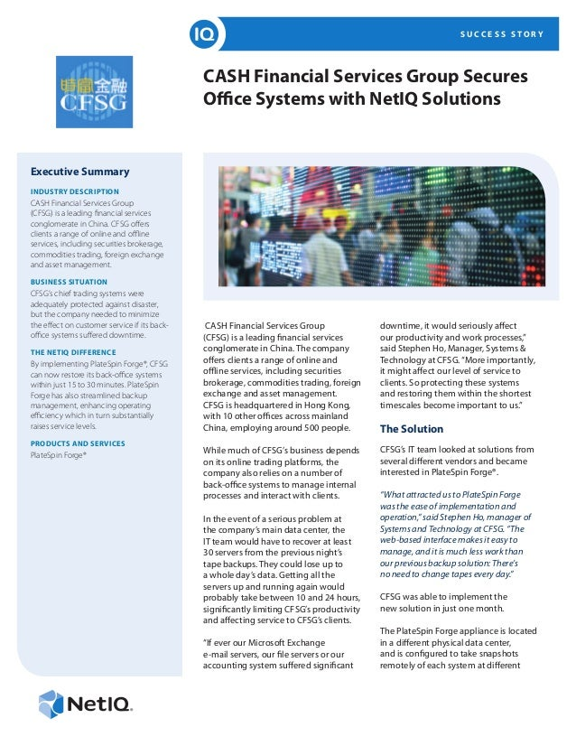 S U C C E S S S T O R Y CASH Financial Services Group Secures Office Systems with NetIQ Solutions Executive Summary INDUST...