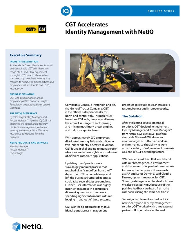 S U C C E S S S T O R Y CGT Accelerates Identity Management with NetIQ Executive Summary Industry Description As the offic...