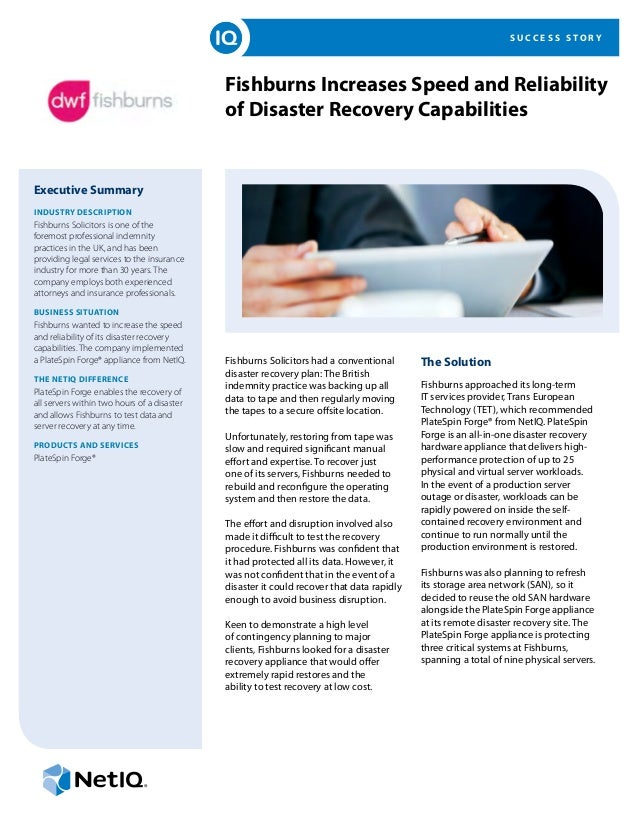 S U C C E S S S T O R Y Fishburns Solicitors had a conventional disaster recovery plan: The British indemnity practice was...