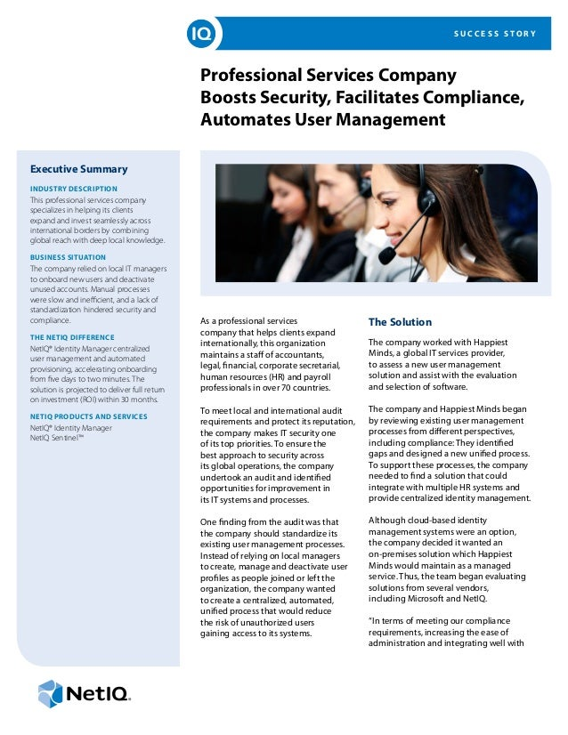 S U C C E S S S T O R Y Professional Services Company Boosts Security, Facilitates Compliance, Automates User Management E...