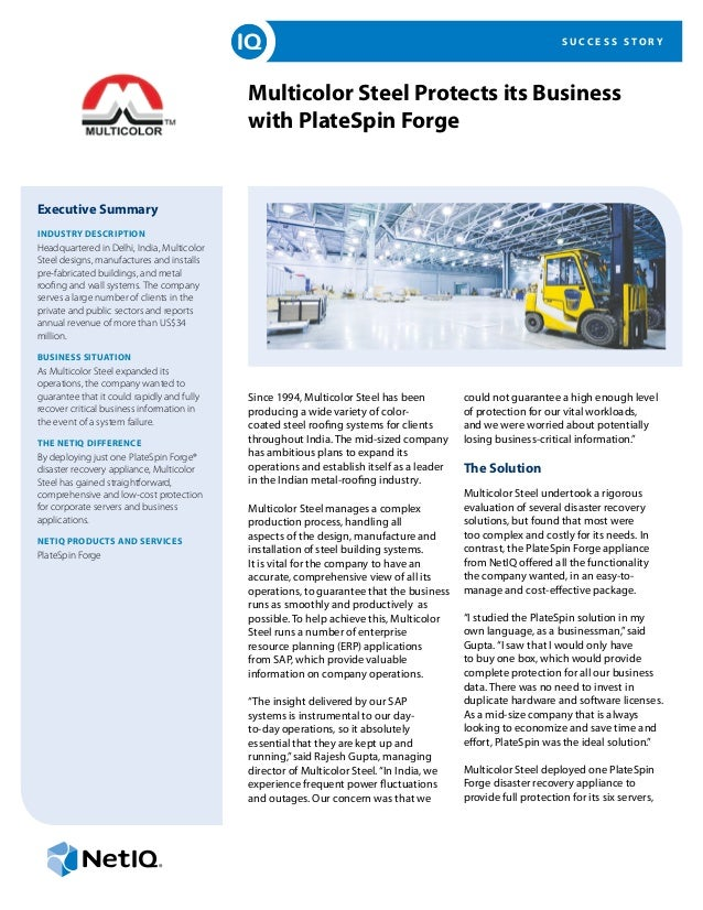 S U C C E S S S T O R Y Multicolor Steel Protects its Business with PlateSpin Forge Executive Summary Industry Description...