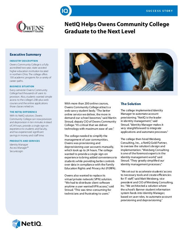 S U C C E S S S T O R Y NetIQ Helps Owens Community College Graduate to the Next Level Executive Summary INDUSTRY DESCRIPT...