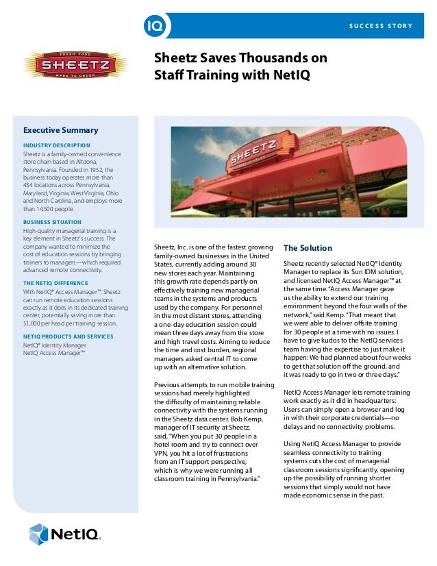 S U C C E S S S T O R Y Sheetz Saves Thousands on Staff Training with NetIQ Executive Summary INDUSTRY DESCRIPTION Sheetz ...