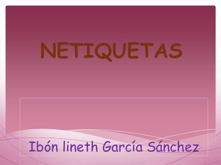 NETIQUETASIbón lineth García Sánchez