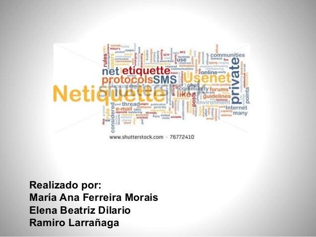 Realizado por: María Ana Ferreira Morais Elena Beatriz Dilario Ramiro Larrañaga