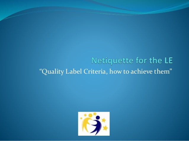 """Quality Label Criteria, how to achieve them"""