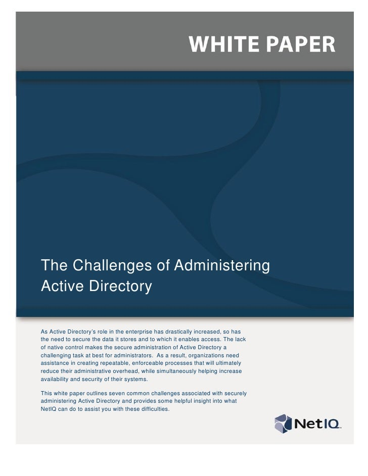 The Challenges of AdministeringActive DirectoryAs Active Directory's role in the enterprise has drastically increased, so ...