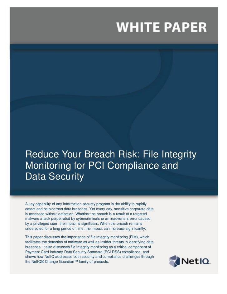 Reduce Your Breach Risk: File IntegrityMonitoring for PCI Compliance andData SecurityA key capability of any information s...
