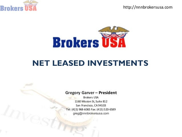 http://nnnbrokersusa.com Brokers USA Sells Triple Net Lease NNN Properties & 1031 Exchange Property NET LEASED INVESTMENTS...