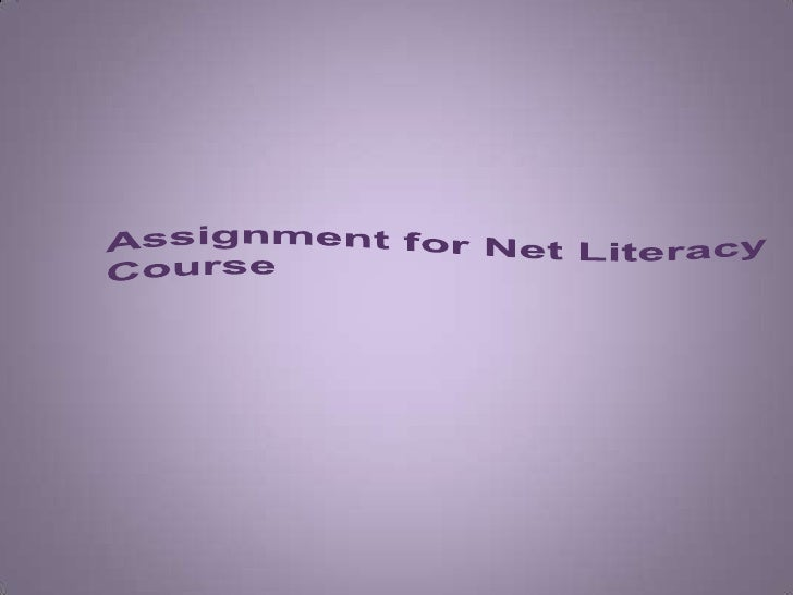 Assignment for Net Literacy Course <br />