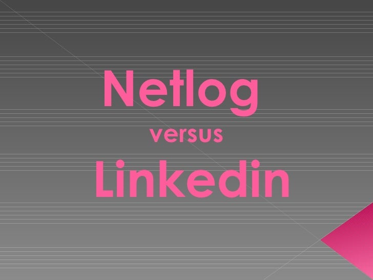 Netlog   versus   Linkedin