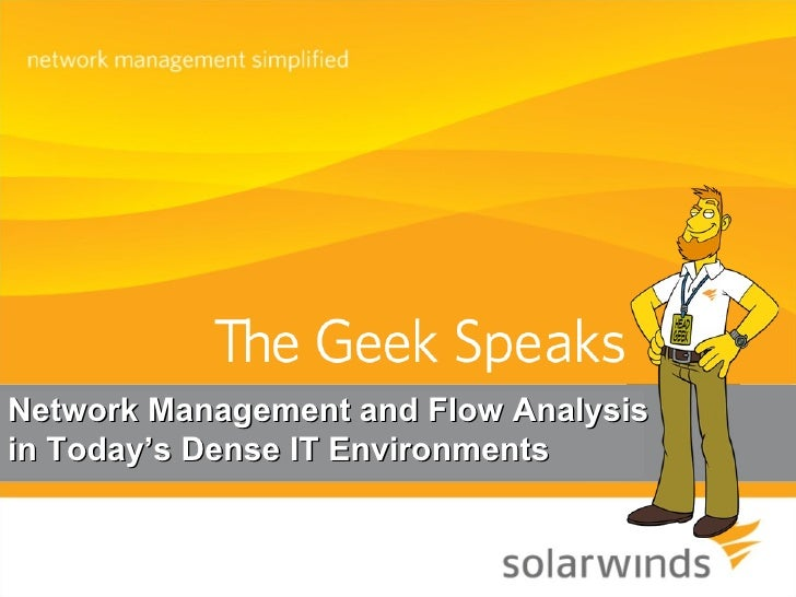 Network Management and Flow Analysis in Today's Dense IT Environments
