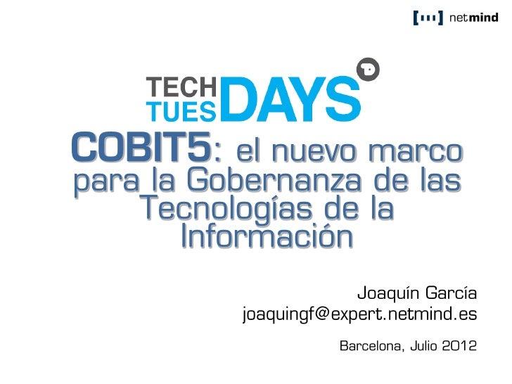 netmind - COBIT5; el nuevo marco para la Gobernanza de las Tecnologías de la Información - TechTuesday