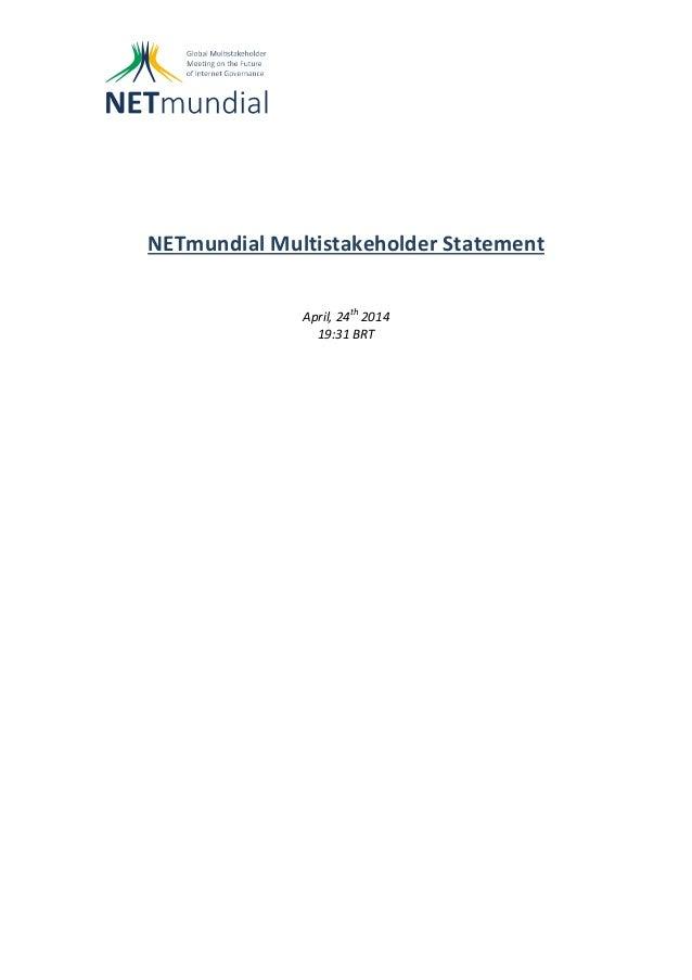 NETmundial Multistakeholder Statement April, 24th 2014 19:31 BRT