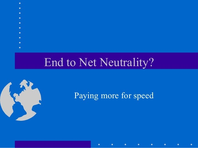 End to Net Neutrality? Paying more for speed