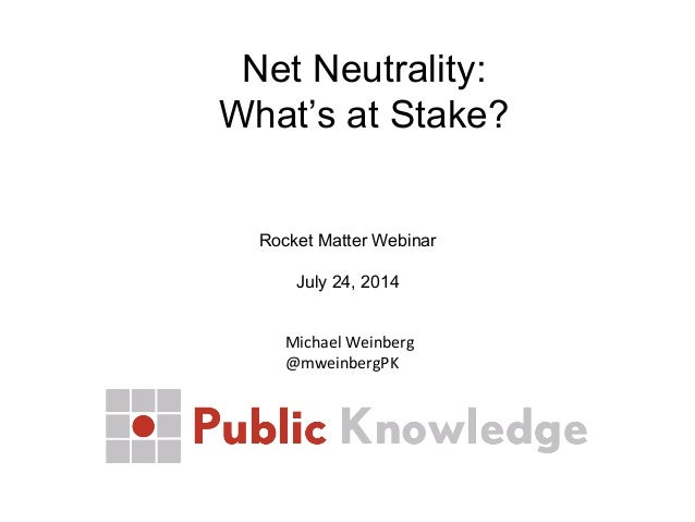 Net Neutrality: What's at Stake?