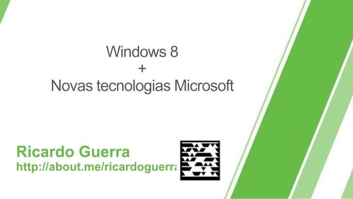 Windows 8 - visão geral e para desenvolvedores