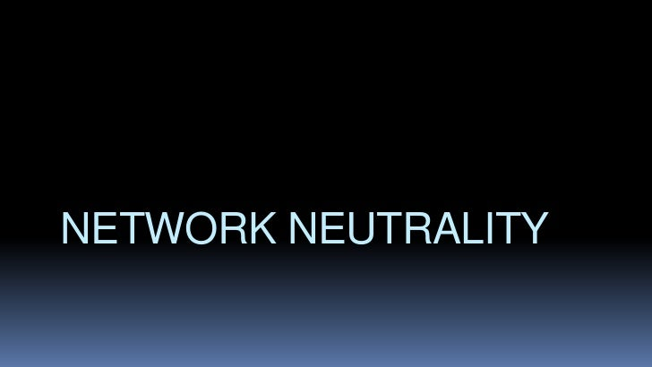 NETWORK NEUTRALITY <br />