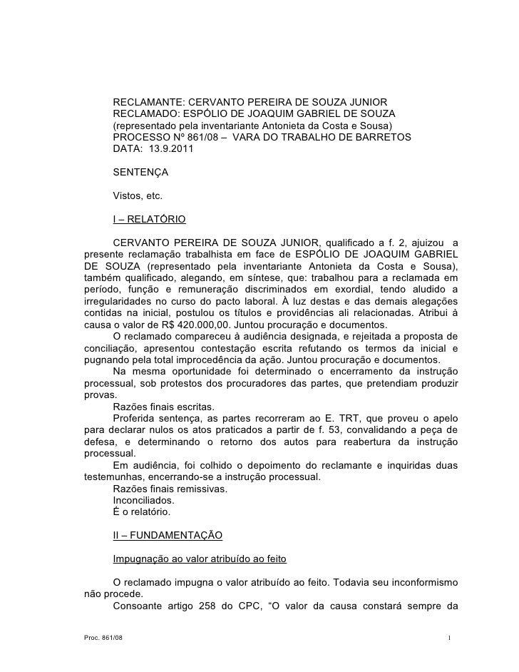RECLAMANTE: CERVANTO PEREIRA DE SOUZA JUNIOR         RECLAMADO: ESPÓLIO DE JOAQUIM GABRIEL DE SOUZA         (representado ...