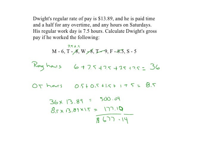 Dwight'sregularrateofpayis$13.89,andheispaidtime andahalfforanyovertime,andanyhoursonSaturdays. His...