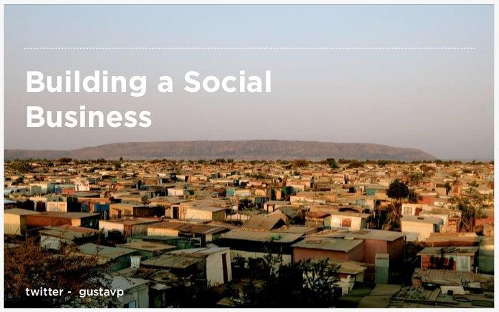 Building a SocialBusinesstwitter - gustavp