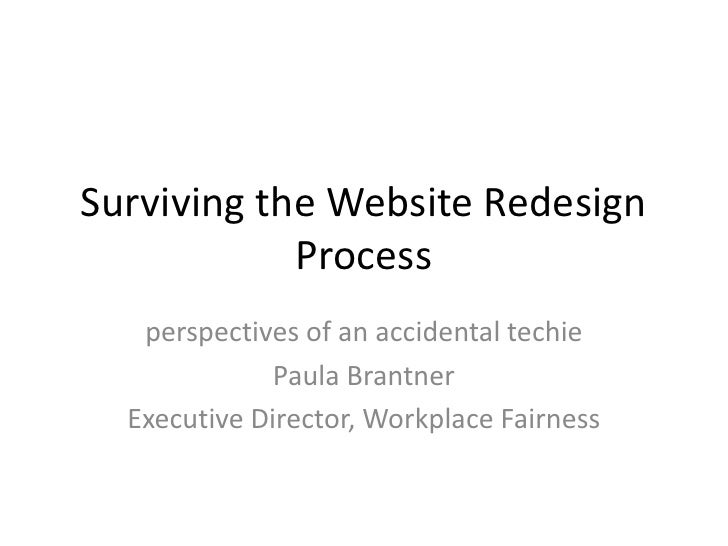 Surviving the Website Redesign Process<br />perspectives of an accidental techie<br />Paula Brantner<br />Executive Direct...