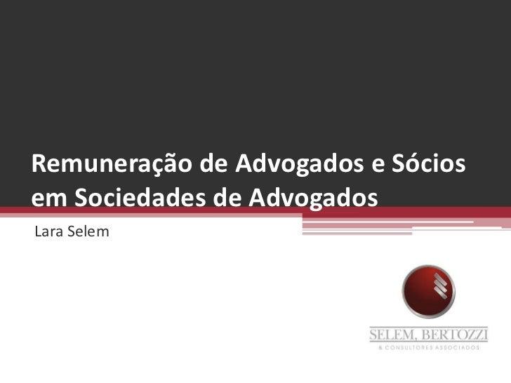 """""""Remuneração de Advogados e Sócios"""" - Lara Selem - Netsalas"""