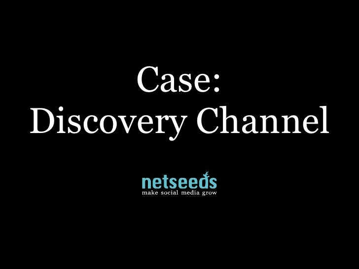 Case: Discovery Channel