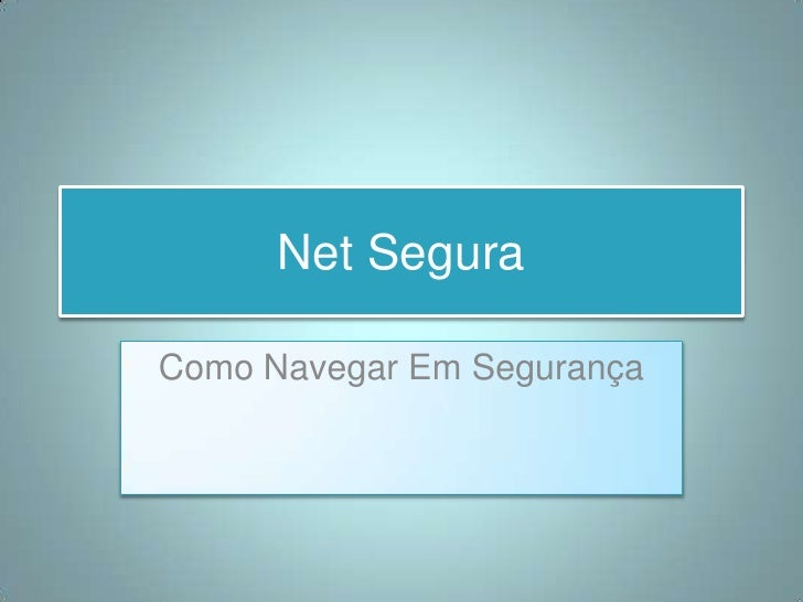 Net Segura <br />Como Navegar Em Segurança<br />