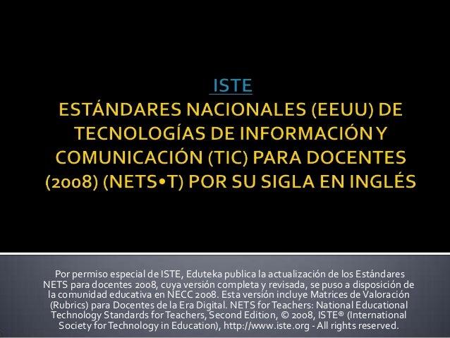 Por permiso especial de ISTE, Eduteka publica la actualización de los EstándaresNETS para docentes 2008, cuya versión comp...