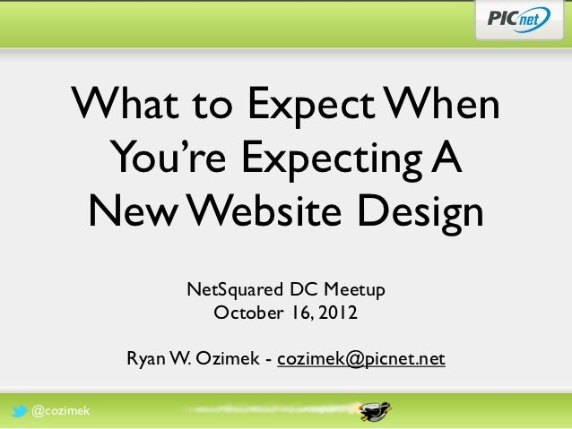 What to Expect When      You're Expecting A     New Website Design                 NetSquared DC Meetup                   ...