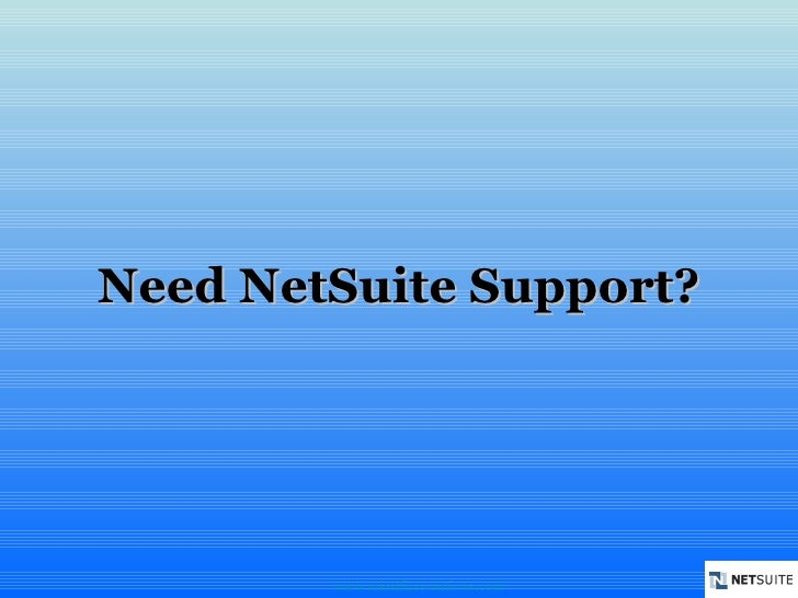 Need NetSuite Support? www.mindfiresolutions.com
