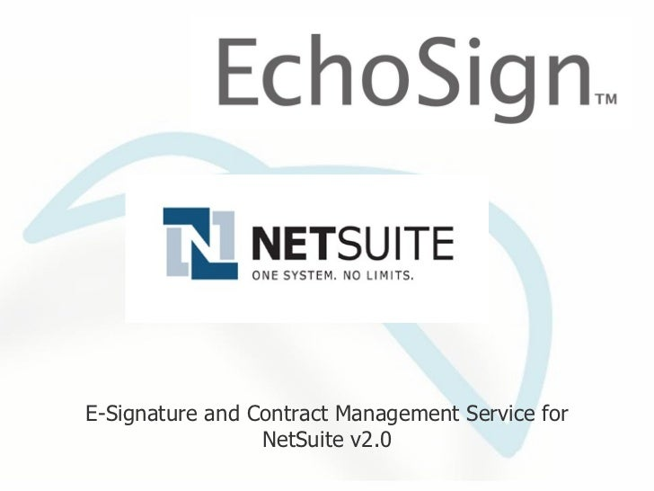 <ul><ul><li>E-Signature and Contract Management Service for NetSuite v2.0 </li></ul></ul>