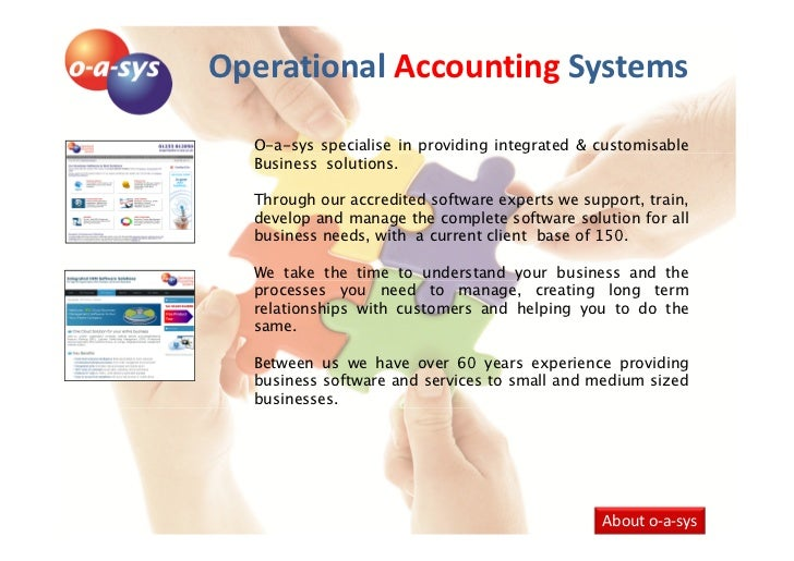 Operational Accounting Systems  O-a-sys specialise in providing integrated & customisable  Business solutions.  Through ou...