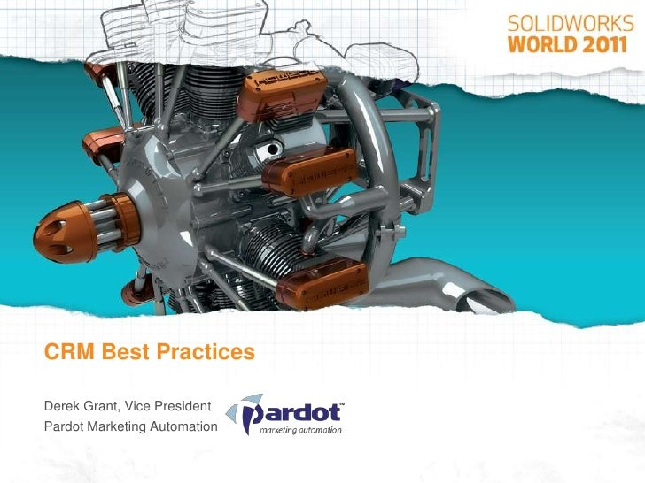 CRM Best Practices<br />Derek Grant, Vice President<br />Pardot Marketing Automation<br />