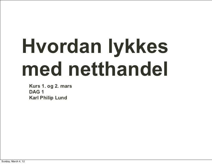 Kurs i Netthandel hos Webgruppen i mars 2012