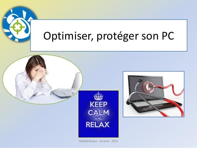 Optimiser, protéger son PC Médiathèque - Lorient - 2016
