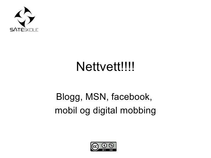 Nettvett!!!! Blogg, MSN, facebook,  mobil og digital mobbing