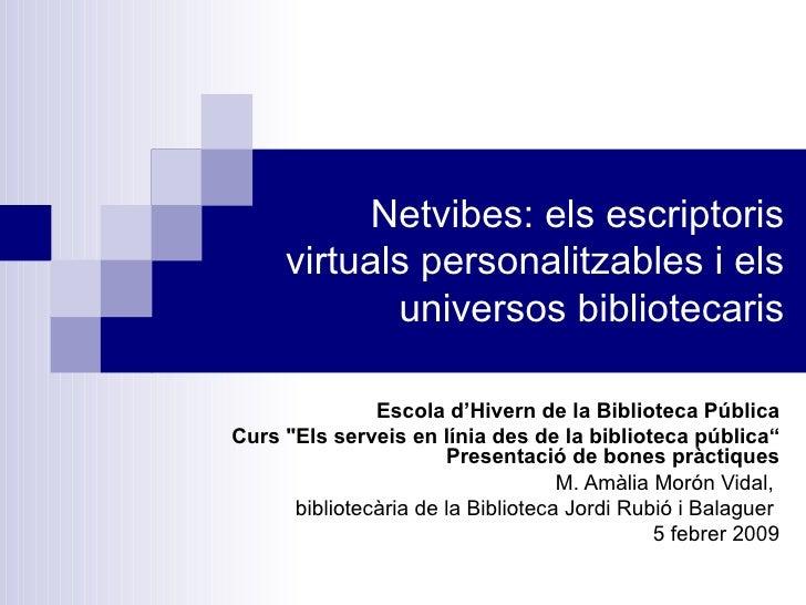 Netvibes: els escriptoris virtuals personalitzables i els universos bibliotecaris Escola d'Hivern de la Biblioteca Pública...