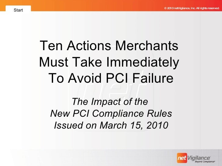 Ten Actions Merchants  Must Take Immediately  To Avoid PCI Failure The Impact of the  New PCI Compliance Rules Issued on M...